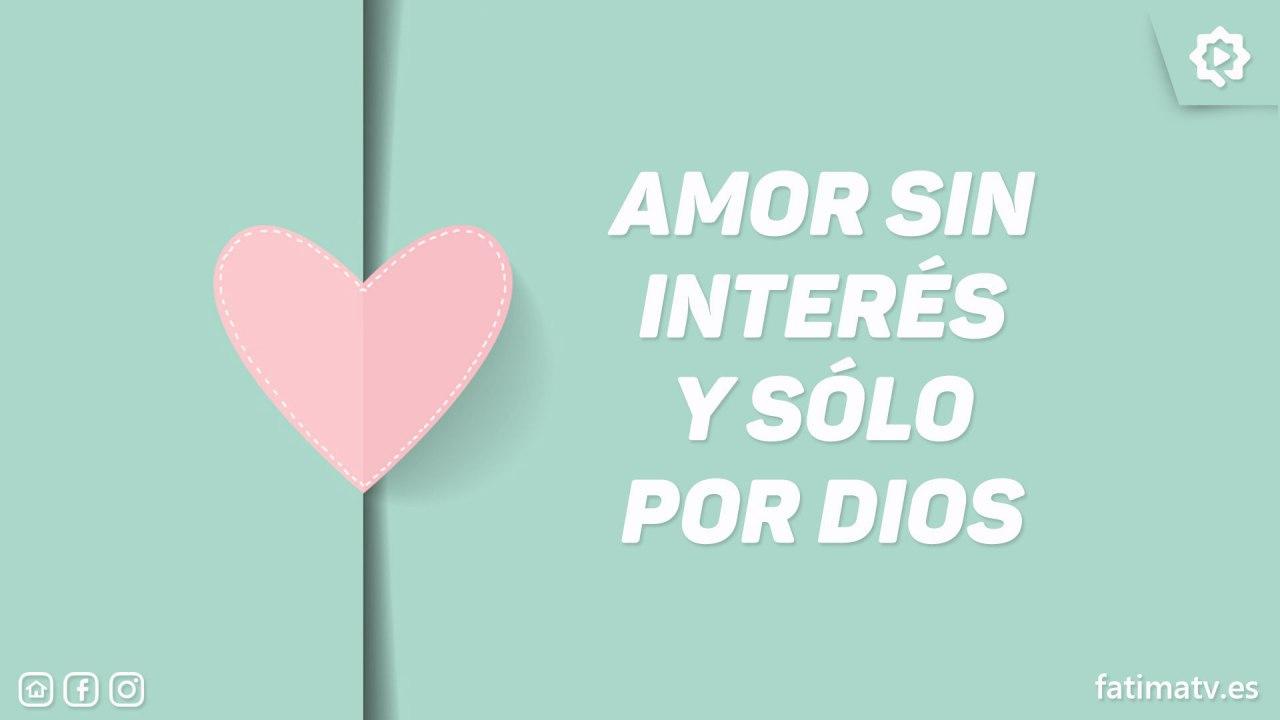 Amor sin interés y sólo por Dios