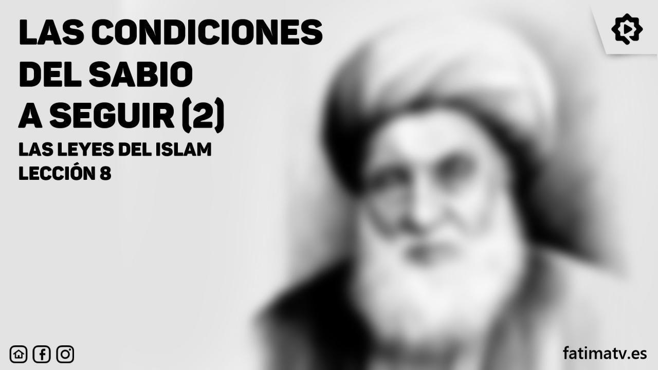 Las condiciones del sabio a seguir(2)