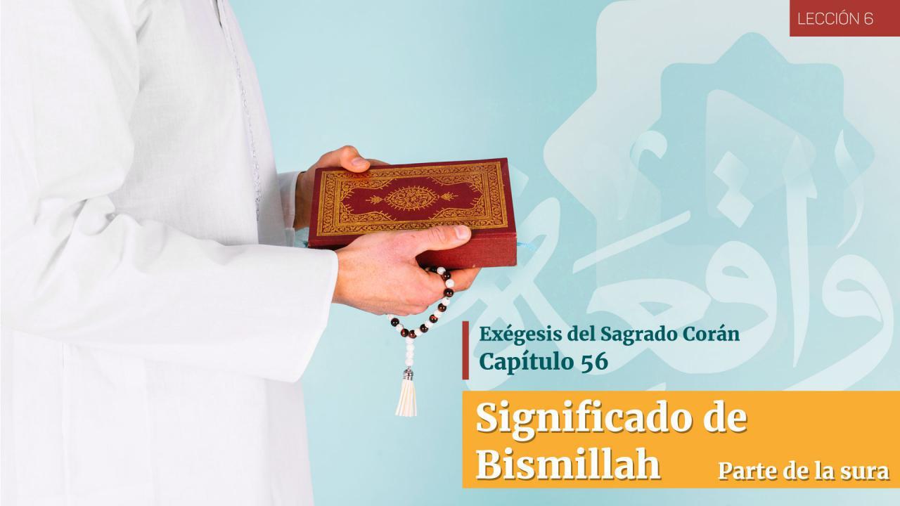 Significado de Bismillah (Parte de la sura)